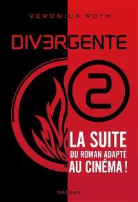 Divergente : différente, déterminée, dangereuse. Volume 2