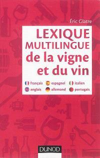 Lexique multilingue de la vigne et du vin : français, anglais, allemand, espagnol, italien, portugais