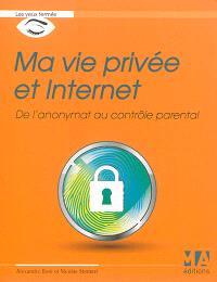 Ma vie privée et Internet : de l'anonymat au contrôle parental