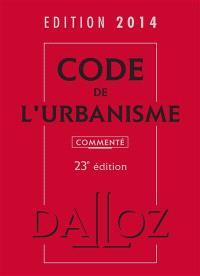 Code de l'urbanisme 2014 : commenté