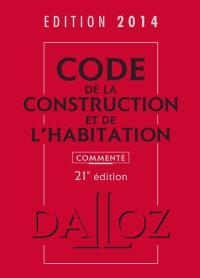 Code de la construction et de l'habitation 2014, commenté