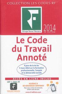Le code du travail annoté : 2014