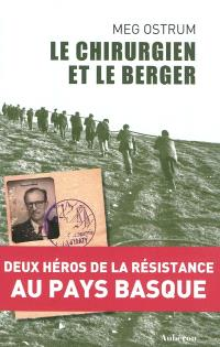 Le chirurgien et le berger : deux héros de la Résistance au Pays basque
