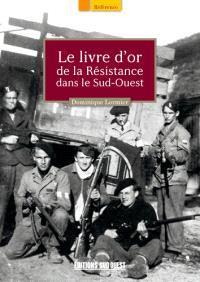 Le livre d'or de la Résistance dans le Sud-Ouest