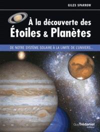 A la découverte des étoiles & planètes : de notre système solaire à la limite de l'Univers...
