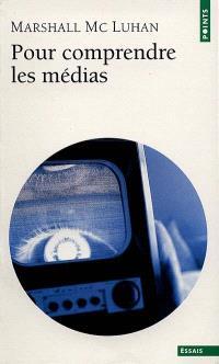Pour comprendre les média : les prolongements technologiques de l'homme