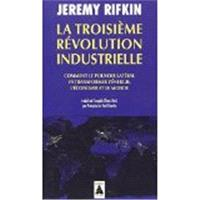 La troisième révolution industrielle : comment le pouvoir latéral va transformer l'énergie, l'économie et le monde