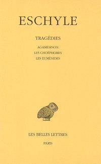 Tragédies. Volume 2, Agamemnon; Les Choéphores; Les Euménides