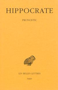 Oeuvres complètes. Volume 3-1, Pronostic