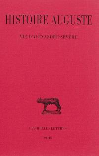 Histoire auguste. Volume 3-2, Vie d'Alexandre Sévère