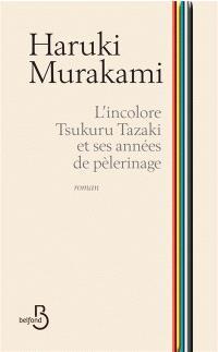 L'incolore Tsukuru Tazaki et ses années de pèlerinage