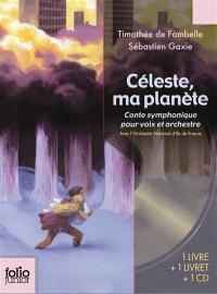 Céleste, ma planète : conte symphonique pour voix et orchestre