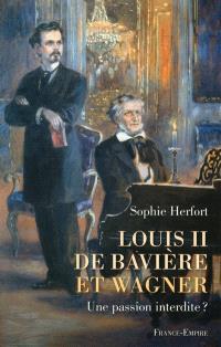 Louis II de Bavière et Richard Wagner : une passion interdite ?