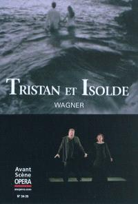 Avant-scène opéra (L'). n° 34-35, Tristan et Isolde
