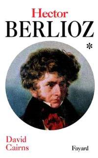Berlioz. Volume 1