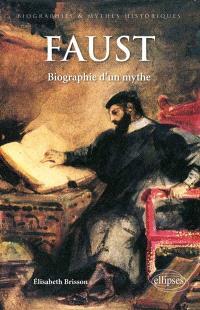 Faust : biographie d'un mythe