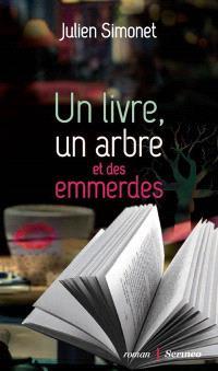 Un livre, un arbre et des emmerdes
