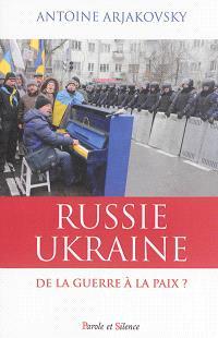 Russie, Ukraine : de la guerre à la paix ?