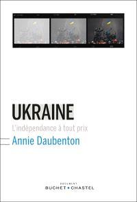 Ukraine : l'indépendance à tout prix