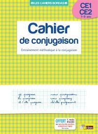 Cahier de conjugaison, CE1-CE2, 7-9 ans : entraînement méthodique à la conjugaison