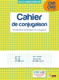 Cahier de conjugaison, CM1-CM2, 9-11 ans : entraînement méthodique à la conjugaison