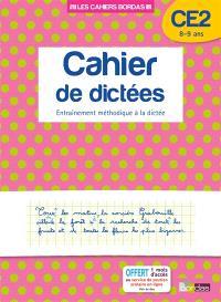 Cahier de dictées, CE2, 8-9 ans : entraînement méthodique à la dictée