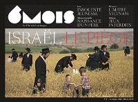 6 mois : le XXIe siècle en images. n° 8, Israël : le piège