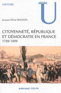 Citoyenneté, République et démocratie en France : 1789-1899