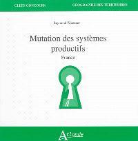 Mutation des systèmes productifs : France