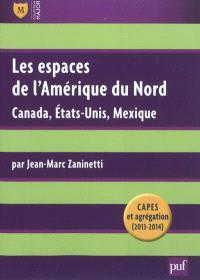 Les espaces de l'Amérique du Nord : Canada, Etats-Unis, Mexique : CAPES et agrégation 2013-2014