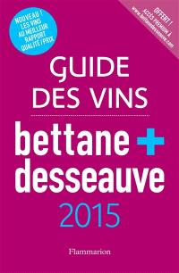 Guide des vins Bettane + Desseauve : 2015