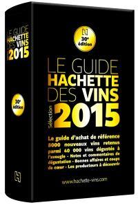 Le guide Hachette des vins : sélection 2015