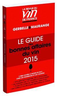 Le guide des bonnes affaires du vin 2015 : 2.000 cuvées à moins de 20 € chez les vignerons et les cavistes