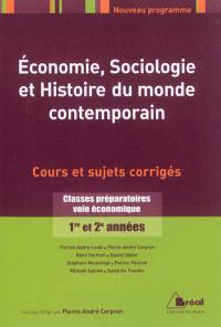Economie, sociologie et histoire du monde contemporain : classes préparatoires voie économique 1re et 2e années : cours et sujets corrigés