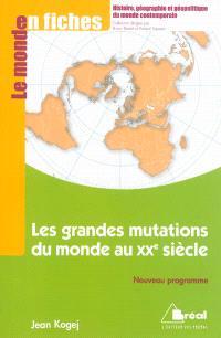 Les grandes mutations du monde au XXe siècle : de 1913 au début des années 1990 : nouveau programme