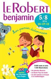 Le Robert benjamin : 5-8 ans, GS-CP-CE : mon premier dictionnaire