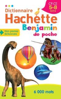 Dictionnaire Hachette benjamin CP-CE, 5-8 ans