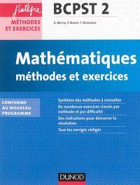 Mathématiques, méthodes et exercices BCPST 2 : conforme au nouveau programme