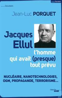 Jacques Ellul, l'homme qui avait presque tout prévu : nucléaire, nanotechnologies, OGM, propagande, terrorisme...