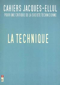 Cahiers Jacques Ellul. n° 2, La technique