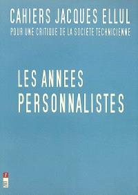 Cahiers Jacques Ellul. n° 1 (2003), Les années personnalistes