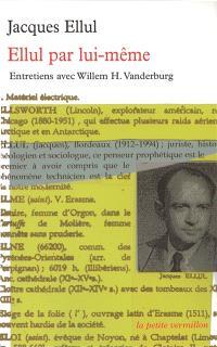 Ellul par lui-même : entretiens avec Willem H. Vanderburg