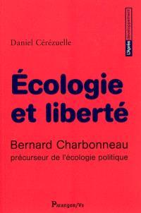 Ecologie et liberté : Bernard Charbonneau, précurseur de l'écologie politique