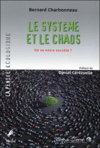 Le système et le chaos : où va notre société ?