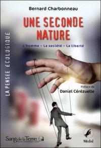 Une seconde nature : l'homme, la société, la liberté