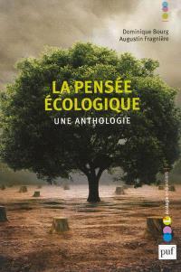La pensée écologique : une anthologie