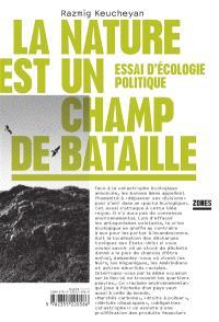 La nature est un champ de bataille : essai d'écologie politique