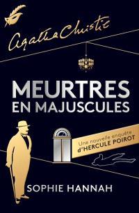 Meurtres en majuscules : une nouvelle enquête d'Hercule Poirot