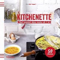 Kitchenette : tout cuisiner dans moins de 5 m2 : 50 recettes