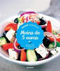 Moins de 5 euros : 150 recettes délicieuses